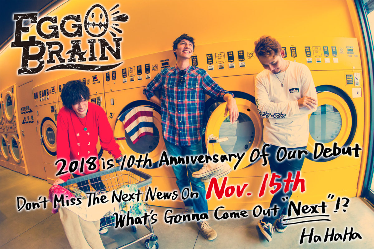 2018 is 10th Anniversary Of Our Debut. Don't Miss The Next On Nov.15th. What's Gonna Come Out 'Next'!? HaHaHa